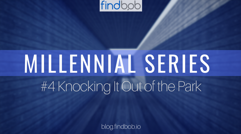 Millennial Series #4 – Knocking It Out of the Park